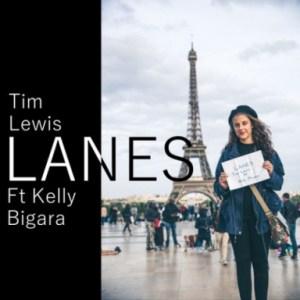 Tim Lewis - Lanes ft. Kelly Bigara